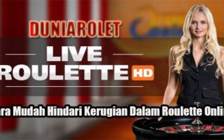 Cara Mudah Hindari Kerugian Dalam Roulette Online