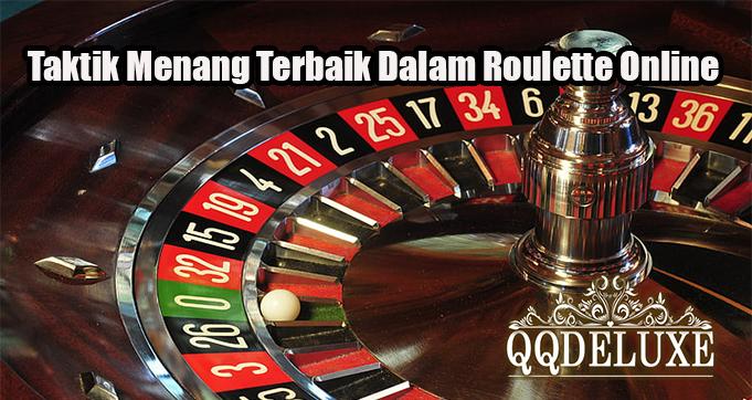 Taktik Menang Terbaik Dalam Roulette Online