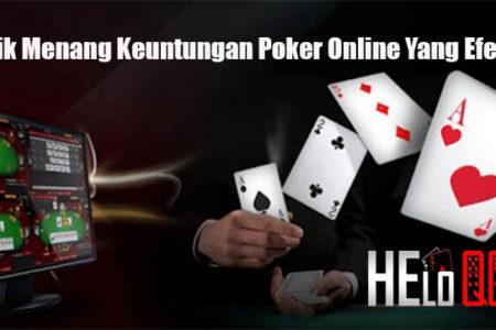 Trik Menang Keuntungan Poker Online Yang Efektif